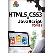 HTML5, CSS3, JavaScript Tome 1