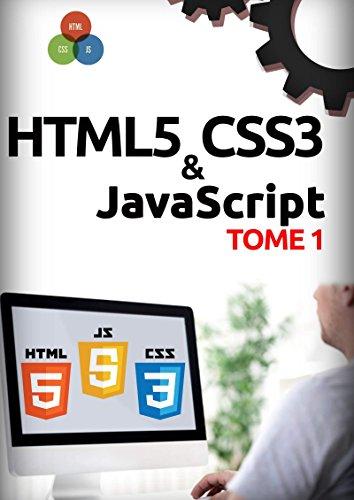 HTML5, CSS3, JavaScript Tome 1 par Michel Martin