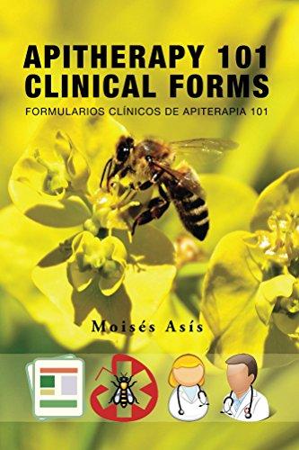 Apitherapy 101 Clinical Forms: Formularios  Clínicos Para Apiterapia 101 por Moisés Asís epub
