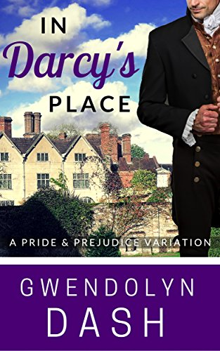 In Darcy's Place: A Pride & Prejudice Variation (English Edition) -