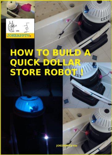 Build a Dollar Store Robot (English Edition) por Bob Aubuchon