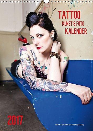 TATTOO KUNST & FOTO KALENDER (Wandkalender 2017 DIN A3 hoch): Künstlerisch tätowierte Männer und Frauen (Monatskalender, 14 Seiten ) (CALVENDO Menschen)