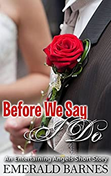 Before We Say I Do: An Entertaining Angels Short Story by [Barnes, Emerald]