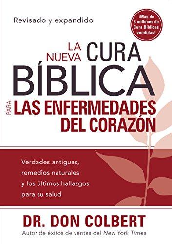 La Nueva Cura Bíblica para las enfermedades del corazón por Don Colbert