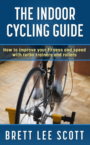 The Indoor Cycling Guide: How to improve your fitness and speed with turbo trainers and
