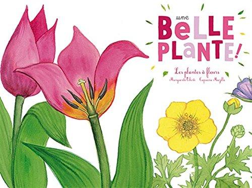 Une belle plante : Les plantes à fleurs par From Editions du Ricochet