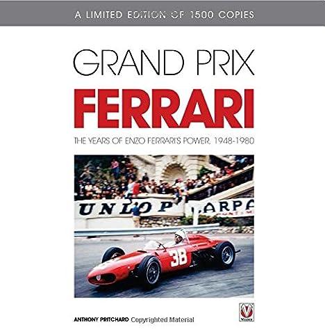 Grand Prix Ferrari: The Years of Enzo Ferrari's Power, 1948-1980