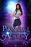 Paranormal Academy: A Limited Edition Paranormal Romance and Reverse Harem Collection (English Edition)