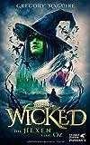 Wicked: Die Hexen von Oz, Die wahre Geschichte der Hexen von Oz