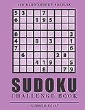 Sudoku Challenge Book: 100 Hard Sudoku Puzzles: Volume 5 (Sudoku Puzzle Books 2017)