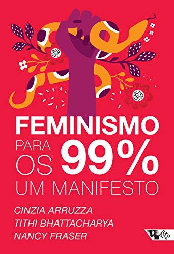 Feminismo para os 99%: um manifesto (Portuguese Edition)