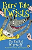 The Big Bad Werewolf (Fairy Tale Twists)