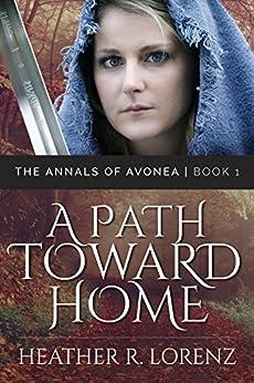 A Path Toward Home (The Annals of Avonea Book 1) (English Edition) par [Lorenz, Heather]