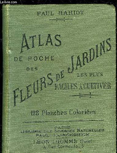 ATLAS DE POCHE DES FLEURS DE JARDINS LES PLUS FACILES A CULTIVER - 128 PLANCHE COLORIEES