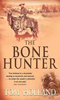 The Bone Hunter by [Holland, Tom]