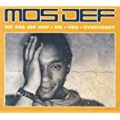 WE ARE HIP HOP, ME, YOU, EVERYBODY by Mos Def