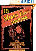 #3: 13 Easy Mojo Bag Recipes: For Success Wealth Love Money Power and More