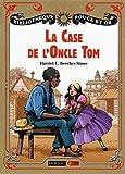 La Case de l'Oncle Tom de Harriet Beecher-Stowe (12 janvier 2011) Relié - 12/01/2011