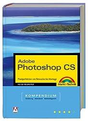 Photoshop CS - Kompendium - Komplett in Farbe, mit CD: Pixelperfektion von Retusche bis Montage (Kompendium / Handbuch)