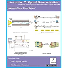 Introduction to Optical Communication, Lightwave Technology, Fiber Transmission, and Optical Networks