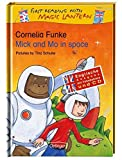 Mick and Mo in space: Mit Vokabelliste und CD (First Reading with Magic Lantern)