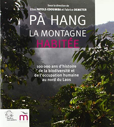 Pà Hang, la montagne habitée : 100 000 ans d'histoire de la biodiversité et de l'occupation humaine au nord du Laos
