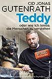 Teddy oder wie ich lernte, die Menschen zu verstehen: Aus dem Leben eines Polizeihundes bei Amazon kaufen