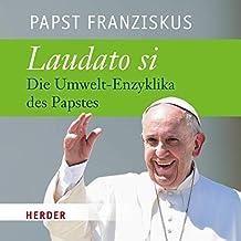 Laudato si: Die Umwelt-Enzyklika des Papstes - gelesen von Rudolf Guckelsberger