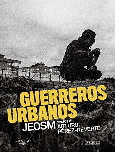 Guerreros urbanos (FUERA COLECCION ALFAGUARA ADULTOS) por Arturo Pérez-Reverte