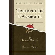 Triomphe de l'Anarchie (Classic Reprint)