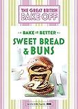 Great British Bake Off – Bake it Better (No.7): Sweet Bread & Buns