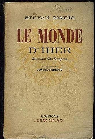 Le Monde d'hier, souvenirs d'un Européen eDie Welt von gestern, Erinnerungen eines Europäerse