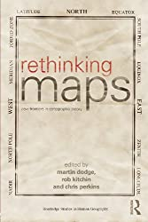 Rethinking Maps: New Frontiers in Cartographic Theory (Routledge Studies in Human Geography)