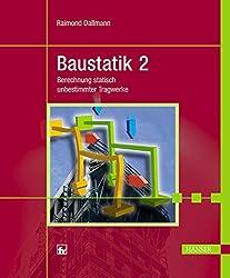 Baustatik 2: Berechnung statisch unbestimmter Tragwerke by Raimond Dallmann (2006-05-04)