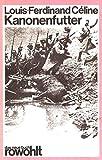 Kanonenfutter. Mit dem Notizbuch des Kürassiers Destouches - Louis-Ferdinand Céline