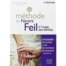 La méthode de Naomi Feil à l'usage des familles: La validation, pour garder le lien avec un proche âgé désorienté.