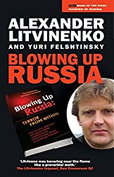 Blowing Up Russia: The Secret Plot to Bring Back KGB Power