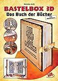 Bastelbox 3D - Das Buch der Bücher - Kleben, stecken, fertig! Vorgestanzte Teile.: Komplettset inkl. aller Materialien
