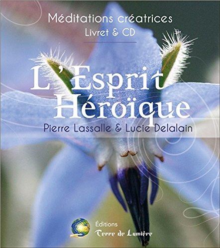 L'esprit héroïque - Méditation guidée - Livre + CD