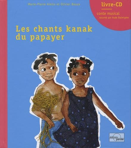 Les chants kanak du papayer (1CD audio) par Marie-Pierre Aiello