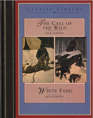 The call of the wild ; &, White Fang