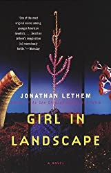 Girl in Landscape: A Novel by Jonathan Lethem (1999-01-26)