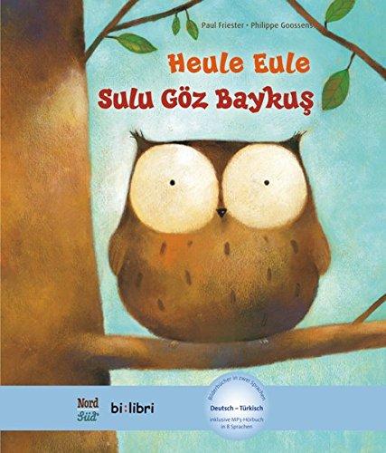 Heule Eule: Kinderbuch Deutsch-Türkisch mit MP3-Hörbuch als Download