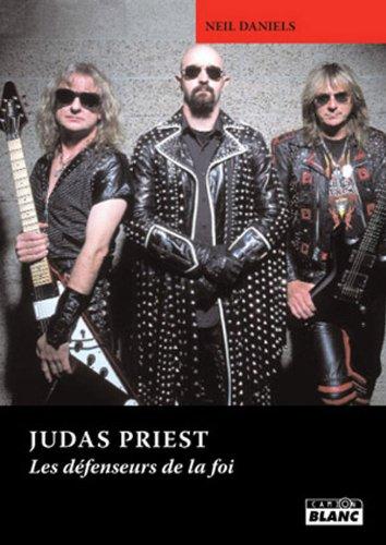 JUDAS PRIEST Les défenseurs de la foi par Neil Daniels