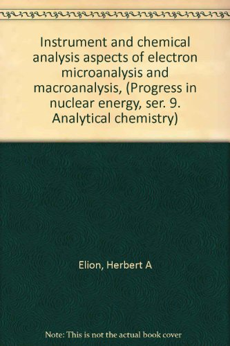 instrument-and-chemical-analysis-aspects-of-electron-microanalysis-and-macroanalysis-progress-in-nuc