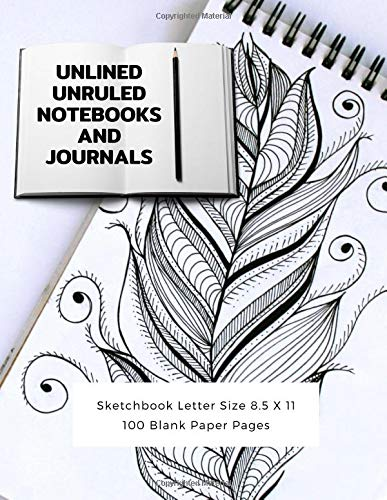 Unlined Unruled Notebooks And Journals Sketchbook Letter Size 8.5 X 11 100 Blank Paper Pages: Diary Journal Notebook Composition Books Writing Drawing Write In Notepad Paper Sheets Volume 80 (Sets Teens Twin For Sheet)