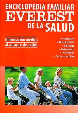 Enciclopedia familiar Everest de la salud: Información médica al alcance de todos.