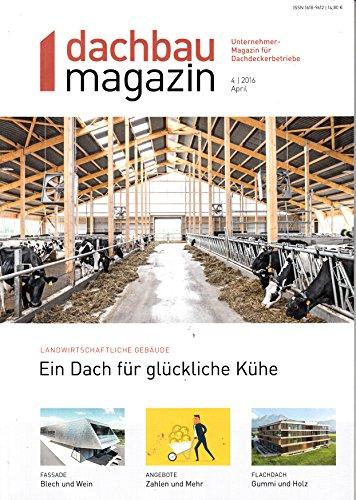 Dachbau Magazin 4 2016 Landwirtschaftliche Gebäude Zeitschrift Magazin Einzelheft Heft