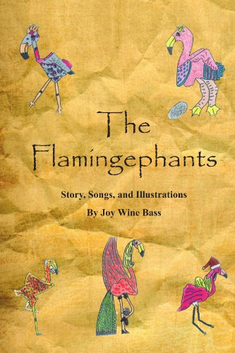 The Flamingephants: Story, Songs, and Illustrations