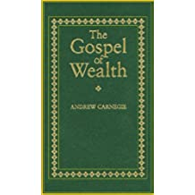 The Gospel of Wealth: And Other Timely Essays (English Edition)